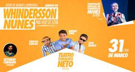 "01 Ingresso para ""Amigos do Whindersson Nunes – pra ver se lota"