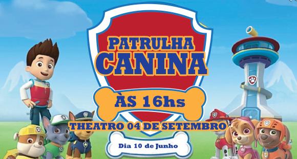 """01 Ingresso para Show """"Patrulha Canina"""" no Theatro 4 de Setembro, 10/06, 16h!"""