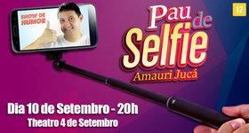 """01 Ingresso para Show """"Pau de Selfie"""" com Amauri Jucá, 10/09, 20h"""